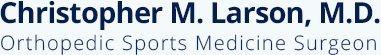 Christopher M. Larson, MD - Orthopedic Sports Medicine Surgeon